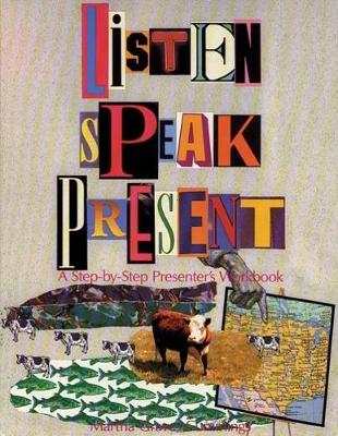Listen, Speak, Present: A Step-by-Step Presenter's Workbook (Paperback)