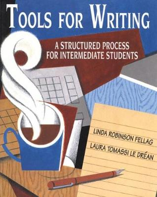 Tools for Writing: A Structured Process for Intermediate Students (Paperback)