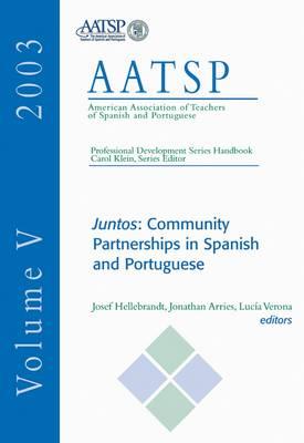 Juntos: Handbook: Community Partnerships in Spanish and Portuguese - AATSP Professional Development Series v. 5 (Paperback)