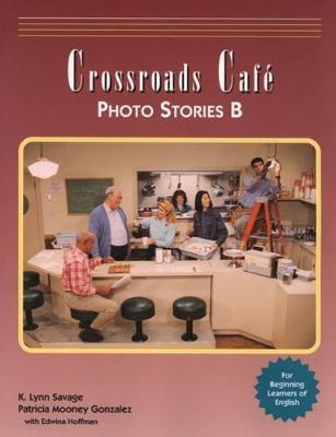 Crossroads Cafe, Photo Stories B: English Learning Program (Paperback)