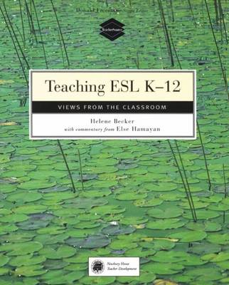 Teaching ESL K-12: Views from the Classroom (Paperback)