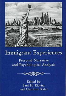 Immigrant Experiences: Personal Narrative and Psychological Analysis (Hardback)
