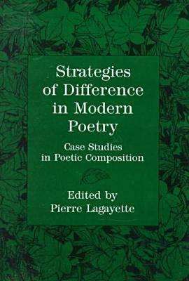 Strategies of Difference in Modern Poetry: Case Studies in Poetic Composition (Hardback)