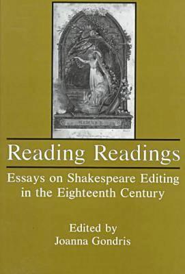 Reading Readings: Essays on Shakespeare Editing in the Eighteenth Century (Hardback)