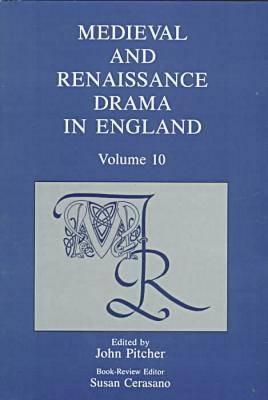 Medieval and Renaissance Drama in England: v. 10 (Hardback)