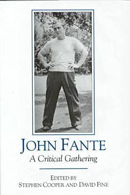 John Fante: Critical Gathering (Hardback)