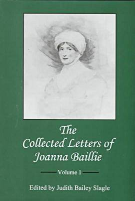 The Collected Letters of Joanna Baillie: v. 1 (Hardback)