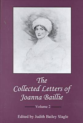 The Collected Letters of Joanna Baillie: v. 2 (Hardback)