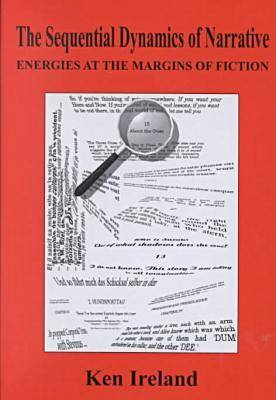 Sequential Dynamics Of Narrative: Energies at the Margins of Fiction (Hardback)