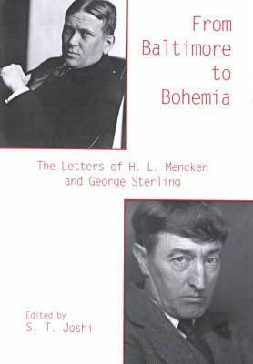 From Baltimore to Bohemia: The Letters of H.L.Mencken and George Sterling (Hardback)