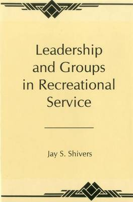 Leadership And Groups In Recreational Service (Hardback)
