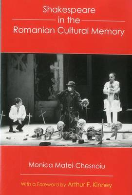 Shakespeare In The Romanian Cultural Memory (Hardback)