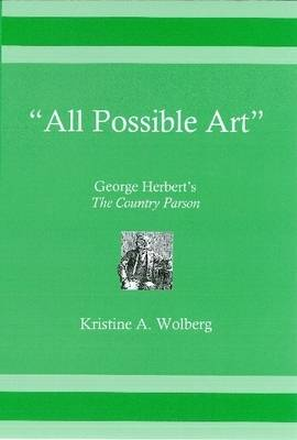 """All Possible Art: George Herbert's """"The Country Parson"""" (Hardback)"""
