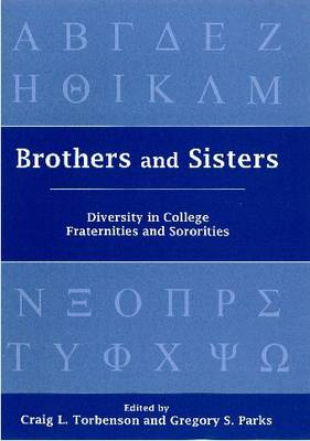 Brothers and Sisters: Diversity in College Fraternities and Sororities (Hardback)