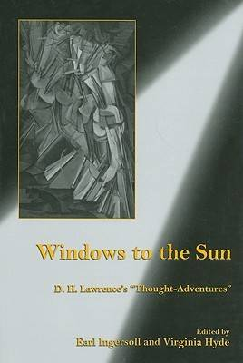 Windows to the Sun: D.H. Lawrence's Thought-adventures (Hardback)