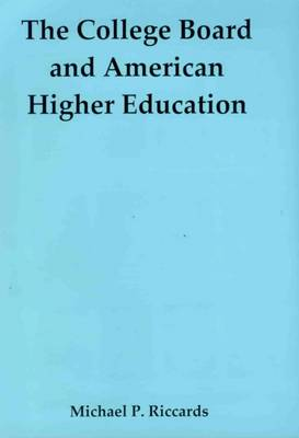 The College Board and American Higher Education (Hardback)
