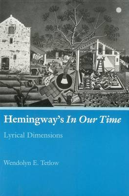 Hemingway's In Our Time: Lyrical Dimensions (Hardback)