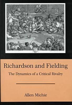 Richardson & Fielding: The Dynamics of a Critical Rivalry (Hardback)
