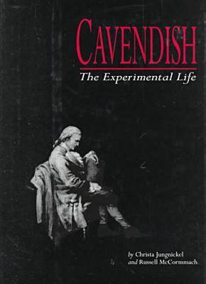 Cavendish: The Experimental Life (Hardback)