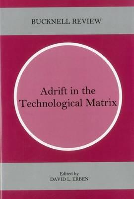 Adrift In The Technological Matrix (Hardback)