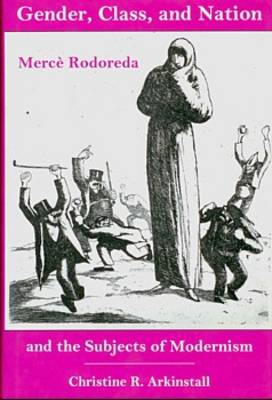 Gender, Class, and Nation: Merce Rodoreda and the Subjects of Modernism (Hardback)