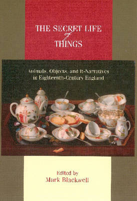 The Secret Life of Things: Animals, Objects, and It-narratives in Eighteenth-Century England (Hardback)