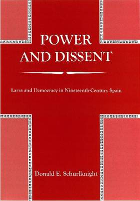 Power and Dissent: Larra and Democracy in Nineteenth-century Spain (Hardback)