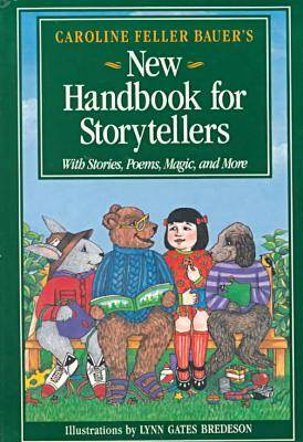 Caroline Feller Bauer's New Handbook for Storytellers: With Stories, Poems, Magic, and More (Paperback)