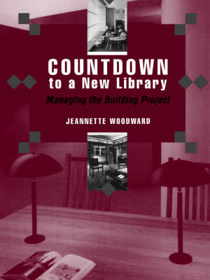 Countdown to a New Library: Managing the Building Project (Paperback)