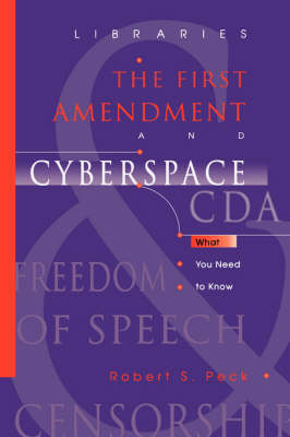Libraries, the First Amendment, and Cyberspace: What You Need to Know (Paperback)