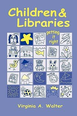 Children and Libraries: Getting it Right (Paperback)