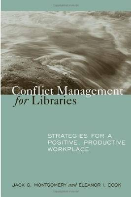 Conflict Management for Libraries: Strategies for a Positive, Productive Workplace (Paperback)