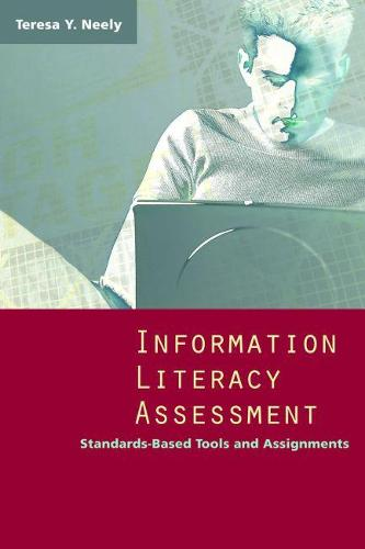 Information Literacy Assessment: Standards-based Tools and Assignments (Paperback)