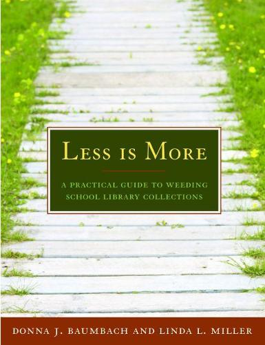 Less is More: A Practical Guide to Weeding School Library Collections (Paperback)
