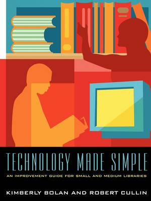 Technology Made Simple: An Improvement Guide for Small and Medium Libraries (Paperback)