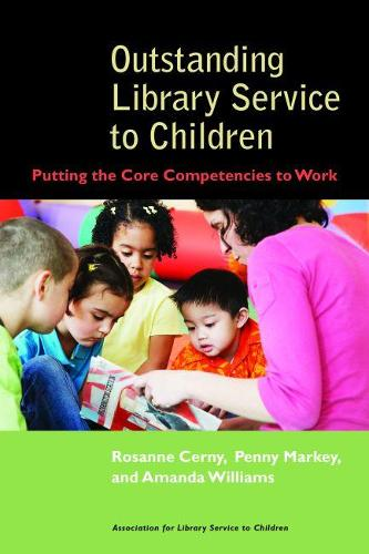 Outstanding Library Service to Children: Putting the Core Competencies to Work (Paperback)