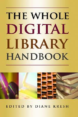 The Whole Digital Library Handbook (Paperback)