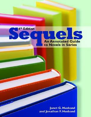 Sequels: An Annotated Guide to Novels in Series (Paperback)