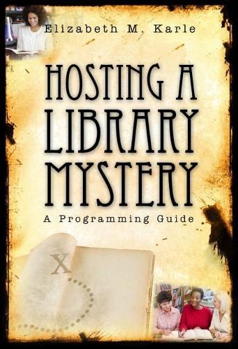 Hosting a Library Mystery: A Programming Guide (Paperback)