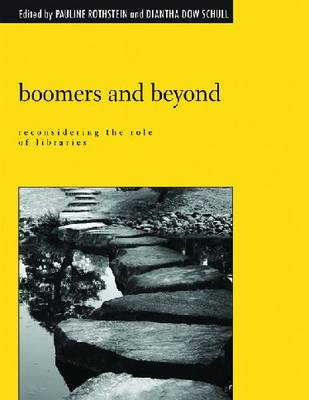 Boomers and Beyond: Reconsidering the Role of Libraries (Paperback)