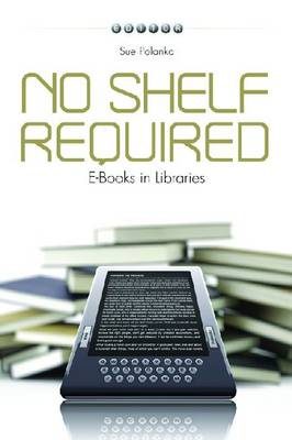 No Shelf Required: E-books in Libraries (Paperback)