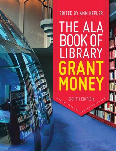 The ALA Big Book of Library Grant Money (Paperback)