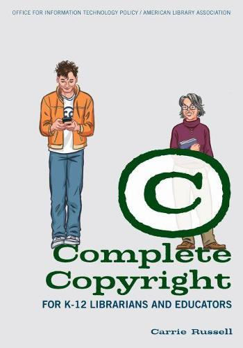 Complete Copyright for K-12 Librarians and Educators (Paperback)