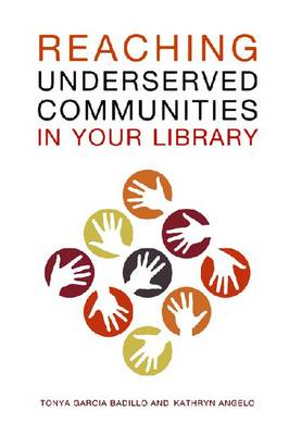 Reaching Underserved Communities in Your Library (Paperback)