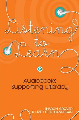 Listening to Learn: Audiobooks Supporting Literacy (Paperback)