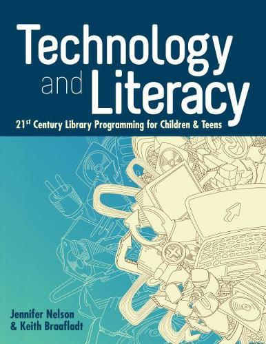 Technology and Literacy: 21st Century Library Programming for Children and Teens (Paperback)