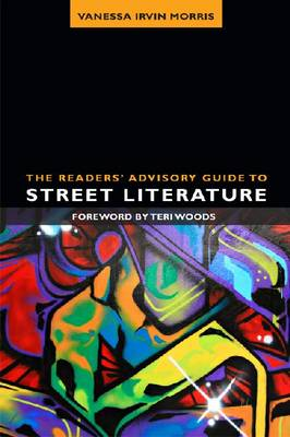 The Readers' Advisory Guide to Street Literature (Paperback)