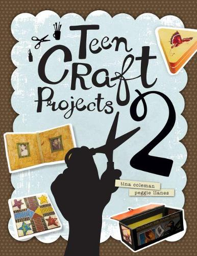 The Hipster Librarian's Guide to Teen Craft Projects 2 (Paperback)