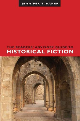 The Readers' Advisory Guide to Historical Fiction (Paperback)
