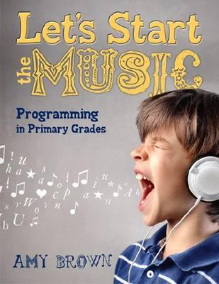 Let's Start the Music: Programming for Primary Grades (Paperback)